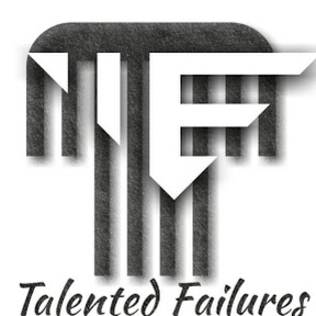 Talented Failures