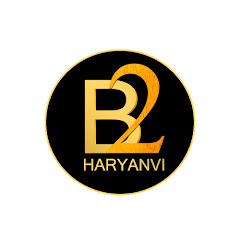 B2 Haryanvi