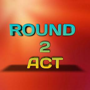 Round 2 Act