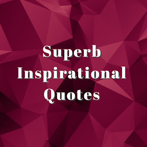 Superb Inspirational Quotes