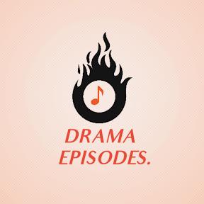 Drama Episodes