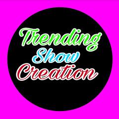 Trending Show Creation