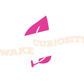 Wake ® Curiosity