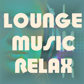 Lounge Music - Relax