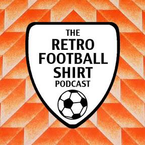 Retro Football Shirt Podcast