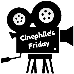 Cinephile's Friday
