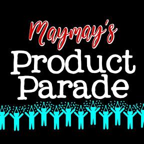 Maymay's Product Parade