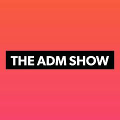 The ADM Show