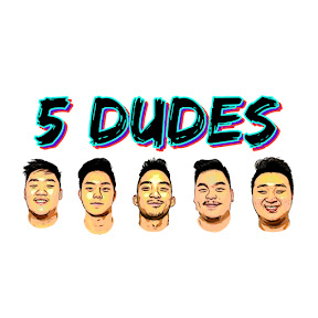 5 DUDES
