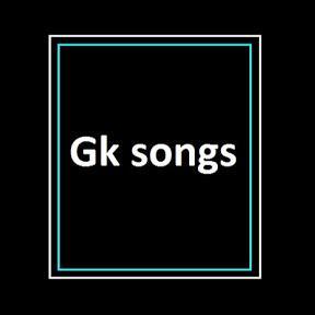 Gk songs