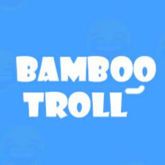Bamboo Troll