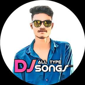 ALL Type DJ Songs™