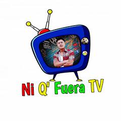 Ni Q' Fuera TV