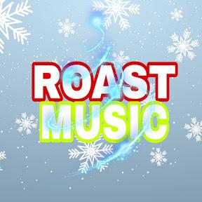 Roast Music