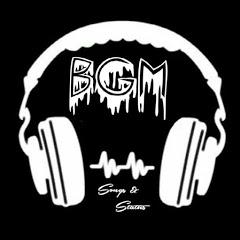 BGM Songs & Status