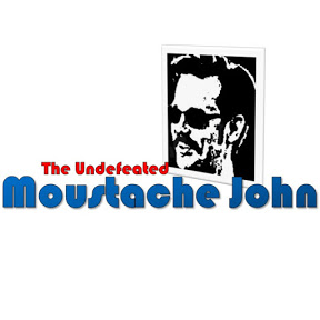 The Undefeated Moustache John