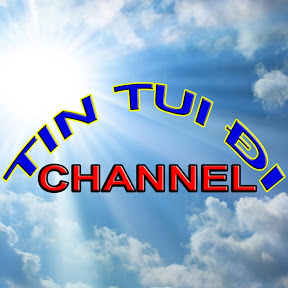 TIN TUI ĐI CHANNEL