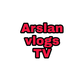 Arslan vlogs tv