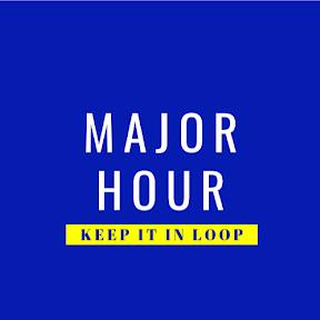 Major Hour