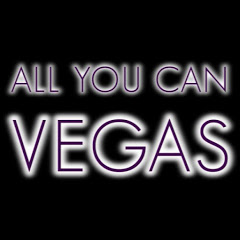 All You Can Vegas