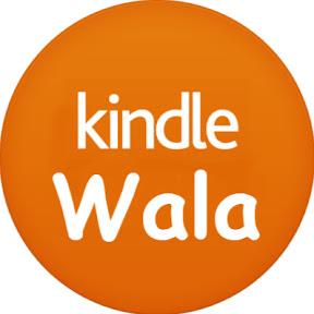 Kindle Wala