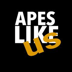 Apes Like Us
