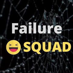 Failure Squad