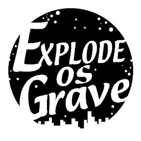 EXPLODE OS GRAVE ツ
