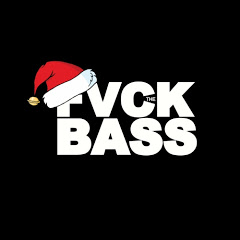 FVCK THE BASS