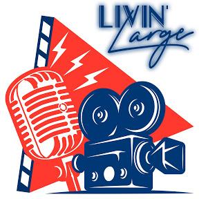 Livin' Large Podcast