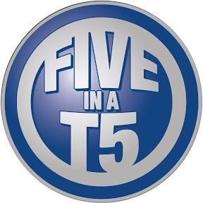 Five in a T5