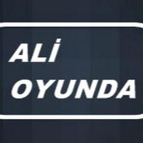 ALİ OYUNDA