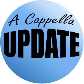 A Cappella Update