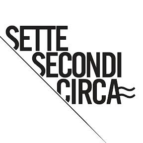 Sette Secondi Circa