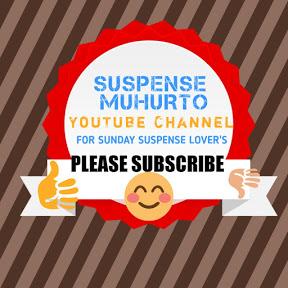 SUSPENSE MUHURTO