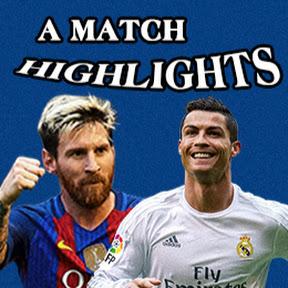 A Match Highlights