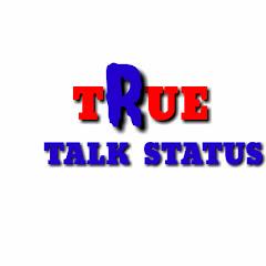 True Talk Status