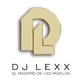 DJ Lexx EL Maestro De Las Mezclas