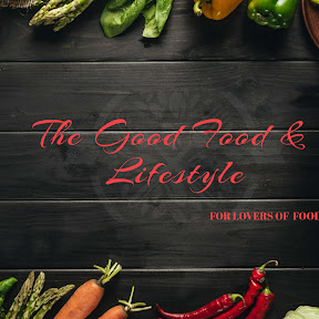 The Good Food and Lifestyle