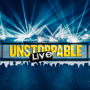 UNSTOPPABLE LIVE