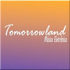 Tomorrowland- Música Eletrônica