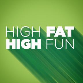 High Fat High Fun