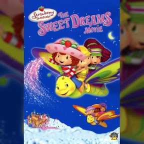 Strawberry Shortcake: The Sweet Dreams Movie - Topic