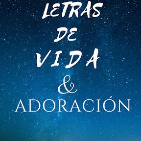 Letras De Vida & Adoración