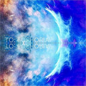 To: Euphoria