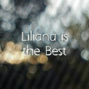 liliana is the best