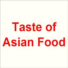 Taste of Asian Food