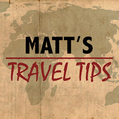 Matt's Travel Tips
