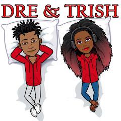 Dre & Trish