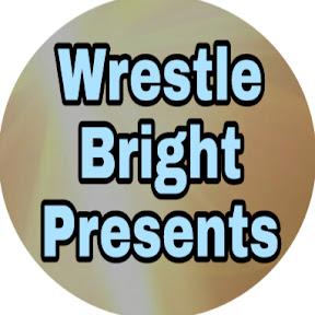 Wrestle Bright